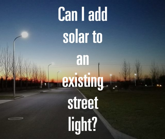 Can I add solar to an existing street light?